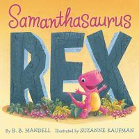Samanthasaurus Rex