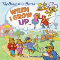 The Berenstain Bears When I Grow up