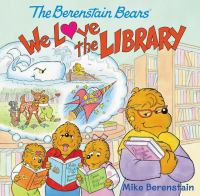 BERENSTAIN BEARS. WE LOVE THE LIBRARY