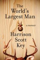 The World's Largest Man / Harrison Scott Key