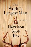 The World's Largest Man / Harrison Scott Key