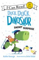 Duck, duck, dinosaur : snowy surprise