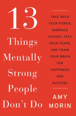 Cover image for 13 Things Mentally Strong People Don't Do