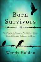Cover of Born survivors : three young mothers and their extraordinary story