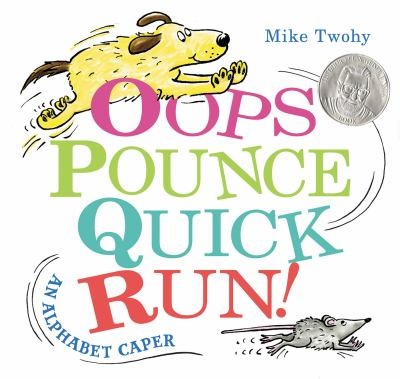 Oops, Pounce, Quick, Run!: An Alphabet Caper book jacket