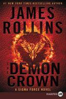 DEMON CROWN : A SIGMA FORCE NOVEL [large Print]