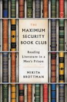The maximum security book club : reading literature in a men's prison
