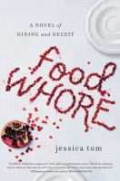 Food whore : novel of dining and deceit