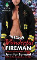 It's a Wonderful Fireman : A Bachelor Firemen Novella.