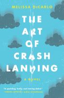 The art of crash landing : a novel