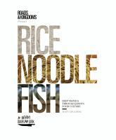 Rice, Noodle, Fish : Deep Travels Through Japan's Food Culture