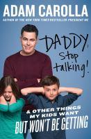 Daddy, Stop Talking!
