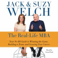 The Real Life MBA your No-BS Guide to Competing, Team-building, and Getting Ahead in Business Today