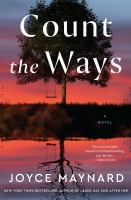 Count the Ways : A Novel - PUBLICATION TO BE RELEASED JUNE 2021