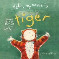 Hello My Name Is Tiger