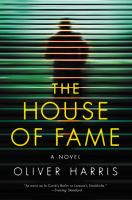 The house of fame : a novel