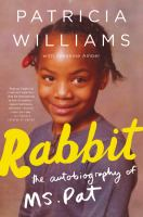 Rabbit : the autobiography of Ms. Pat