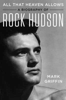 All That Heaven Allows: A Biography of Rock Hudson(book-cover)