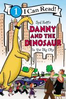 Syd Hoff's Danny and the Dinosaur in the Big City