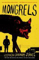Mongrels: A Novel