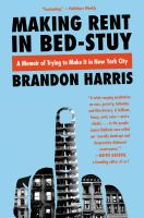 Making Rent in Bed-Stuy : A Memoir of Trying to Get by in New York City