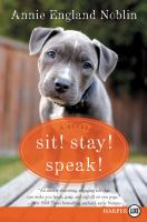 Sit! Stay! Speak! (Large Print)