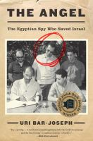 The Angel : The Spy Who Saved Israel