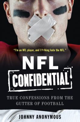 NFL Confidential: True Confessions From the Gutter of Football book jacket