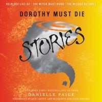 Dorothy Must Die Stories, Volume 1