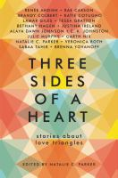 Three sides of a heart : stories about love triangles434 pages ; 22 cm