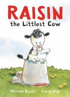 Raisin, the Littlest Cow
