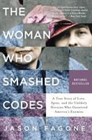 The woman who smashed codes : a true story of love, spies, and the unlikely heroine who outwitted America's enemies