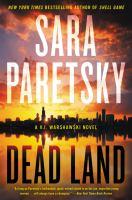 Dead Land : A V.I. Warshawski Novel.