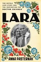 Lara, the Untold Love Story That Inspired Doctor Zhivago