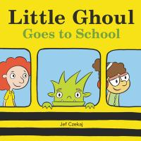 Little Ghoul goes to school1 volume (unpaged) : color illustrations ; 25 cm