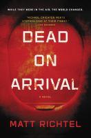 Dead on arrival : a novel