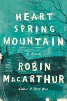 Heart Spring Mountain : A Novel