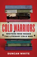 Media Cover for Cold Warriors: Writers Who Waged the Literary Cold War