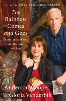 The rainbow comes and goes : a mother and son on life, love, and loss