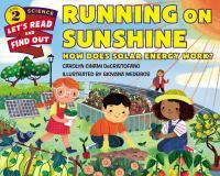RUNNING ON SUNSHINE : HOW DOES SOLAR ENERGY WORK?