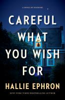 Careful what you wish for : a novel of suspense