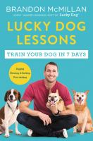 Lucky dog lessons : train your dog in 7 days