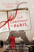 Last Christmas In Paris : A Novel Of World War I