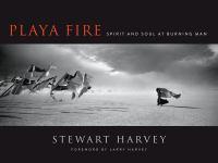 Playa Fire : Spirit and Soul at Burning Man