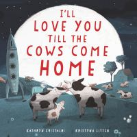 I'll Love You Till the Cows Come Home