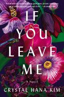 If you leave me : a novel