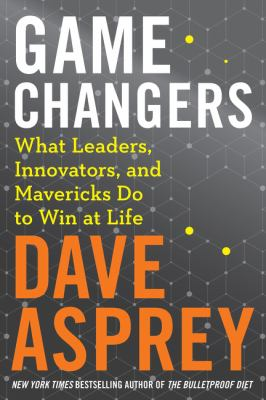Game Changers: What Leaders, Innovators, and Mavericks Do to Win at Life(book-cover)