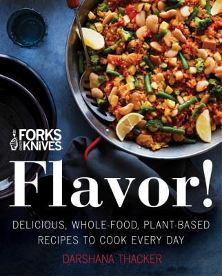Forks Over Knives: Flavor! Delicious, Whole-Food, Plant-Based Recipes to Cook Every Day(book-cover)