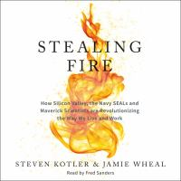 Stealing Fire : The Secret Revolution in Altered States