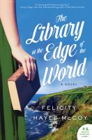 The library at the edge of the world : a novel